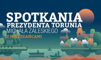 Spotkania Prezydenta Miasta Torunia z mieszkańcami